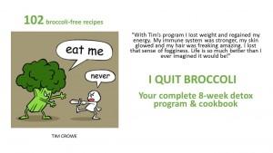 I Quit Broccoli